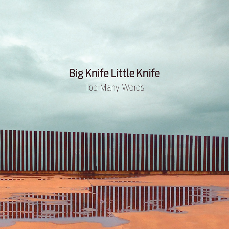Big Knife Little Knife, 'Too Many Words' cover